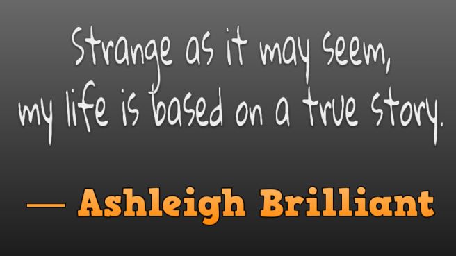 Ashleigh Brilliant Slidelife true story