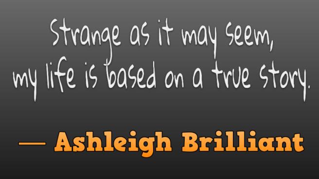 Ashleigh Brilliant Slidelife true story