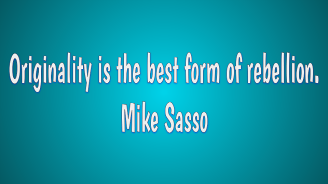 Creativity quote by Mike Sasso