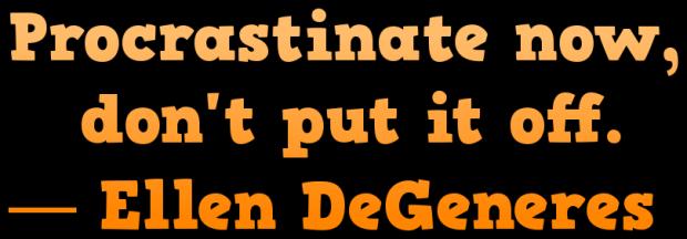 procrastinate--ellen